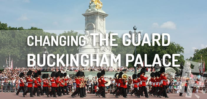 Changing of the Guard in London | PlanTripLondon com
