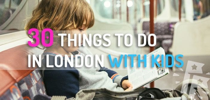 THINGS TO DO WITH KIDS IN LONDON